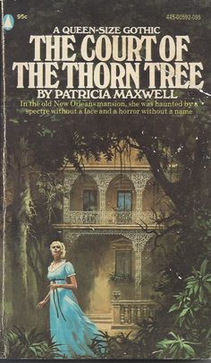 The Court of the Thorn Tree, org., 1974 Gothic Romance Vintage Classics Traditional Paperbacks 1960's and 1970's. Women running from houses, covers, cover art, damsels in distress
