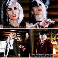 """Cruella: """"So the Savior found us, did she? Now leave."""" Emma: """"Nice one, Mom!"""" Snow: """"Well, first thing you learn as bandit... Back door is usually unlocked."""""""