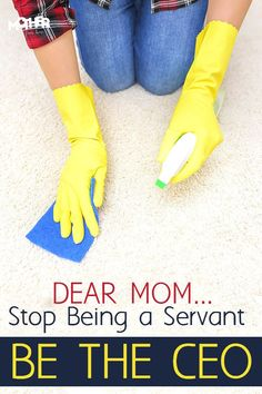Moms… Quit Being a Servant, Be a CEO