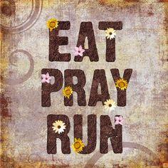 Eat Pray Run  Inspirational 8x8 Art Print  Capture by soulgraffiti, $22.00