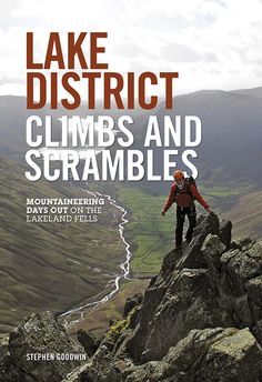 Lake District Climbs and Scrambles - Mountaineering days out on the Lakeland fells - Stephen Goodwin | Vertebrate Publishing