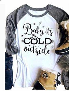 7a224fbb Baby it's cold shirt Winter Shirts, Xmas Shirts, Baseball Shirts, Fall  Shirts,
