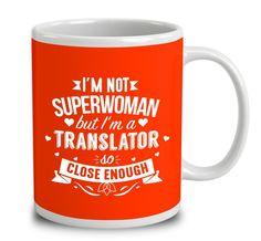 I'm Not Superwoman But I'm A Translator