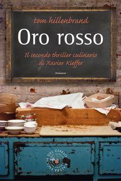 """Ricette e Racconti: """"Oro rosso"""" il secondo thriller culinario di Tom H..."""