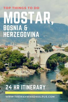 Mostar travel guide & 24hr itinerary