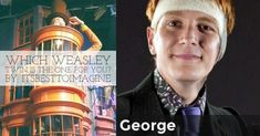 George   Which Weasley Twin Is The One For You?