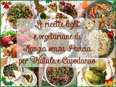 Ricette light vegetariane per il Natale e le feste 2015: tante ricette di antipasti, primi, secondi e contorni vegetariani e qualche consiglio per le feste.