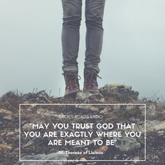 May you trust God that you are exactly where you are meant to be!  Listen LIVE to Cross Roads Radio!
