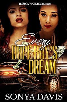 Every Dope Boy's Dream by Sonya Davis http://www.amazon.com/dp/B00QEXCVAO/ref=cm_sw_r_pi_dp_bZ6mwb0CTEQDT