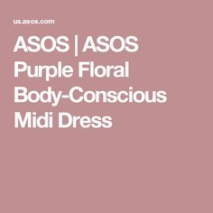 ASOS | ASOS Purple Floral Body-Conscious Midi Dress