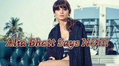 ✓ SHOCKING: Alia Bhatt says NO!!!    Get News ✓