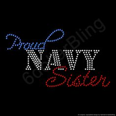 Proud Navy Sister Rhinestone Iron-On Transfer Crystal Bling Applique Design  - Make Your Own Shirt DIY 73f80e663df0