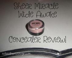 Sheer Miracle Wide Awake Concealer Review