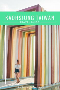 Kaohsiung Travel Guide- An Vibrant City in Taiwan You Can't Miss
