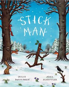 Stick Man oh Stick Man beware of the dog! The wonderful adventures of Stick Man, lost and found. Muffin's made me read this to her hundreds of times