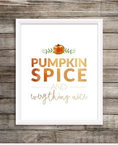 Pumpkin Spice and Everything Nice Printable framed