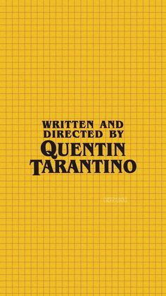 Lockscreen: Quentin Tarantino Yellow Source by zeyyn Pulp Fiction, Wallpaper Backgrounds, Iphone Wallpaper, Tarantino Films, Quentin Tarantino Quotes, Non Plus Ultra, Kill Bill, Movie Wallpapers, Movies Showing