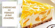 Cheesecake cu piersici (fără coacere) — un desert foarte delicat! - Retete-Usoare.eu