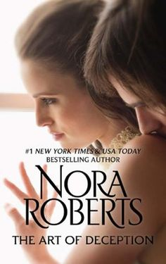 The Art Of Deception - Nora Roberts. A mysterious love story with a surprising end.