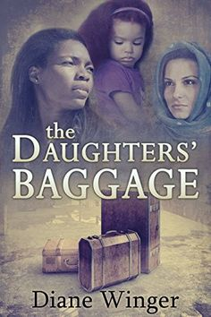 The Daughters' Baggage by Diane Winger https://www.amazon.com/dp/B01B3F693M/ref=cm_sw_r_pi_dp_x_Ca0Qxb9FG2EPG