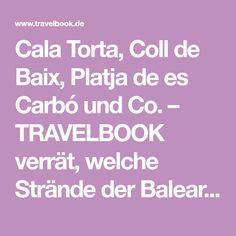 Cala Torta, Coll de Baix, Platja de es Carbó und Co. – TRAVELBOOK verrät, welche Strände der Baleareninsel Mallorca laut den Einheimischen die besten sind.