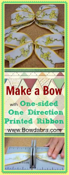 Easy to follow tutorial on how to make a bow with one sided ribbon and one direction pattern