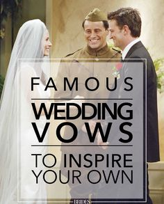 Famous Wedding Vows To Inspire Your Own