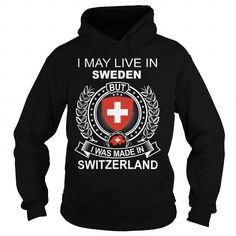 I MAY LIVE IN SWEDEN BUT I WAS MADE IN SWITZERLAND #Sweden