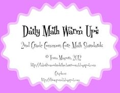 Common Core daily math warm ups....for my second grade friends...