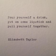 Moon Quotes Discover Elizabeth Taylor Quote Hand Typed on Vinatge Typewriter Typed Quotes, Words Quotes, Wise Words, Life Quotes, Sayings, Peace Quotes, Quotes Quotes, Know Your Worth Quotes, Quotes To Live By