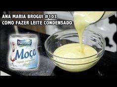 Ana Maria Brogui #103 - Como fazer Leite Condensado