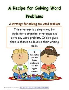 Building strategies to solve word problems can be tricky, especially in the lower grades.  Getting students to write in math can also be a little difficult at times.  Using this method, you can solve both dilemmas.   Students can use the recipe template to develop a strategy as well as develop their writing skills.