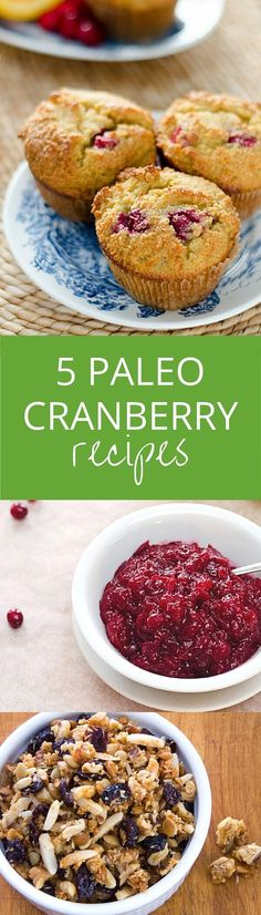 Easy paleo cranberry recipes - from muffins and scones to sauce to granola. All are gluten-free, grain-free, and perfect for the holidays. ~ http://cookeatpaleo.com