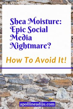 Shea Moisture social media nightmare? These are relatable situations that the majority of marketers can agree are terrifying to think about.