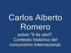 """Carlos Alberto Romero - Sobre el """"9 de Abril"""""""