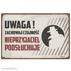 Uwaga! Zachowaj czujność Poland People, Broken Bottle, I Will Remember You, Polish Posters, Scary Funny, Old Advertisements, Quote Posters, Vintage Posters, Life Is Good