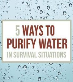 Survival Skills: How To Purify Water Survival Water Purification. Safety methods on water purification. Survival Guides and Prepping Ideas