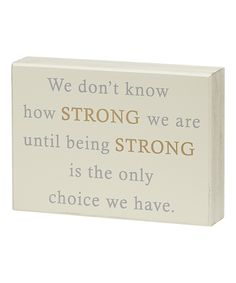 'How Strong We Are' Box Sign