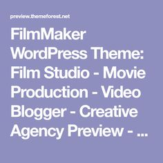 FilmMaker WordPress Theme: Film Studio - Movie Production - Video Blogger - Creative Agency Preview - ThemeForest
