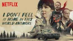 I Don't Feel at Home in This World Anymore (2017) – mediarpl.ro Filme – Seriale 1997 – 2017