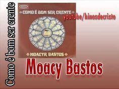 Moacy Bastos   (Como é bom ser crente)   CD completo