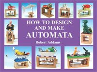 number of topics designed to help you understand more about mechanisms, basic engineering principles as well as designing and making your own automata and mechanical toys.