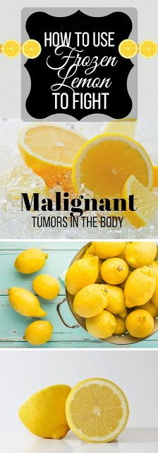 HOW TO USE A FROZEN LEMON TO FIGHT MALIGNANT TUMORS IN THE BODY