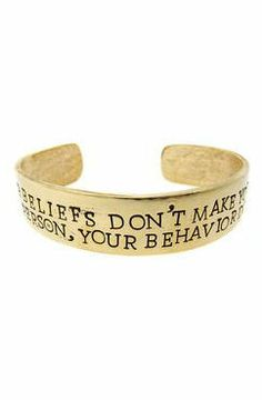 """Cuff ♥ """"Your beliefs don't make you a better person, your behavior does."""""""