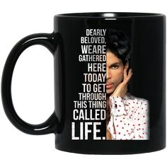 Prince: Dearly beloved we are gathered here today mug
