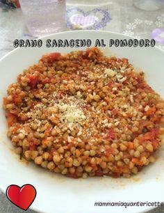 MAMMA MIA QUANTE RICETTE: Grano saraceno al pomodoro