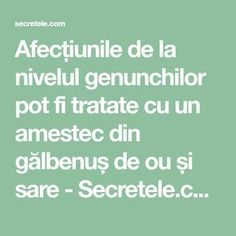 Afecțiunile de la nivelul genunchilor pot fi tratate cu un amestec din gălbenuș de ou și sare - Secretele.com Good To Know, Health Fitness, Healthy, Food, Medicine, Therapy, Exercise, Essen, Meals