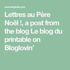 Lettres au Père Noël !, a post from the blog Le blog du printable on Bloglovin'