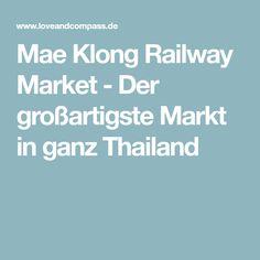 Mae Klong Railway Market - Der großartigste Markt in ganz Thailand