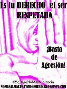 ¡Yo digo No Mas al maltrato a la mujer! ¿y tu?: ¡DENUNCIA!, ¡NO TE CALLES!